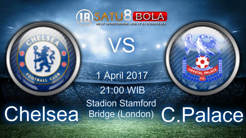Prediksi Chelsea vs Crystal Palace 1 April 2017