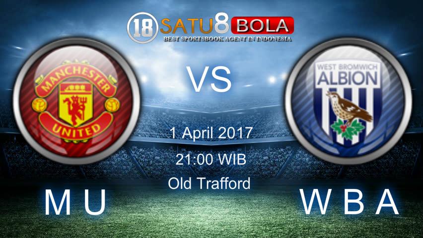 Prediksi Manchester United vs West Bromwich Albion 1 April 2017