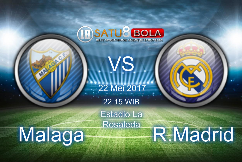 Prediksi Malaga vs Real Madrid 22 Mei 2017