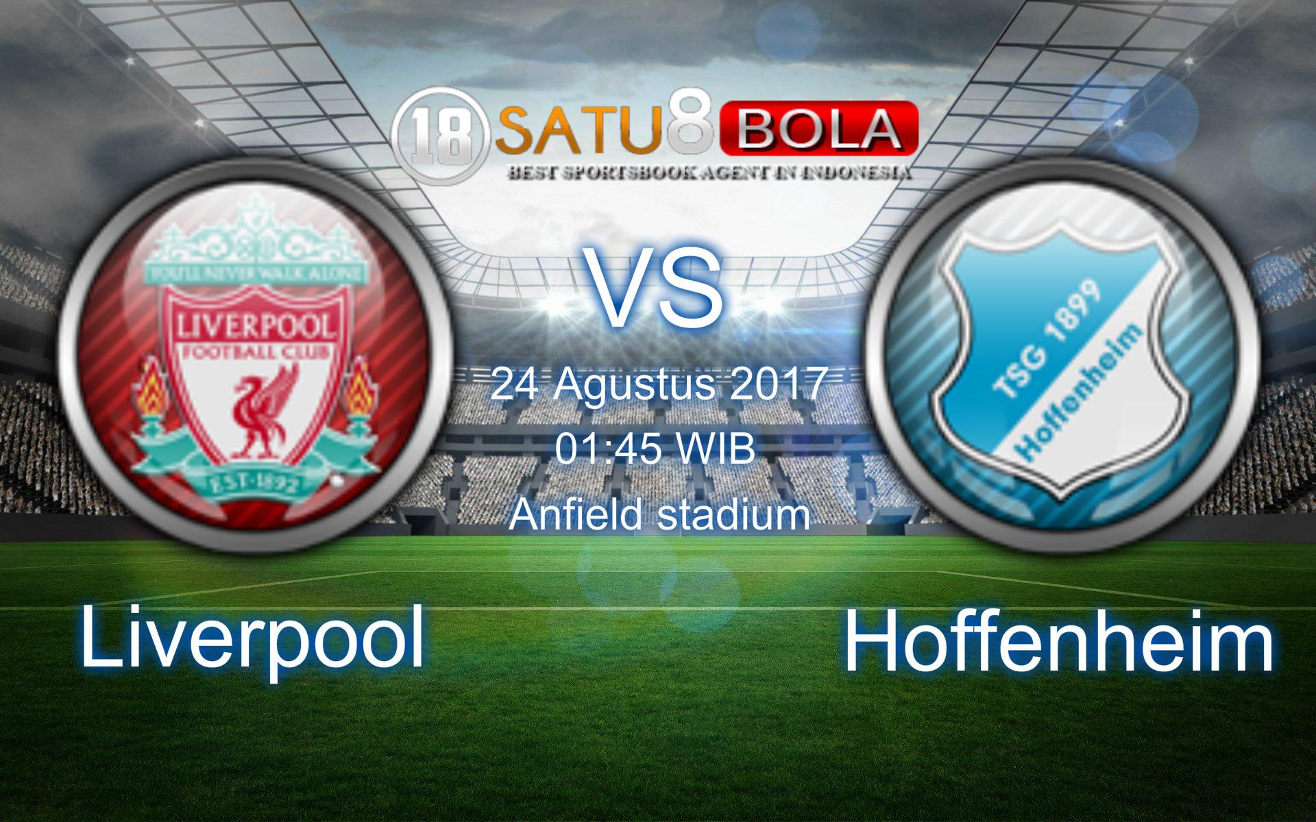 Prediksi Liverpool vs Hoffenheim 24 Agustus 2017 Agen Beting Online