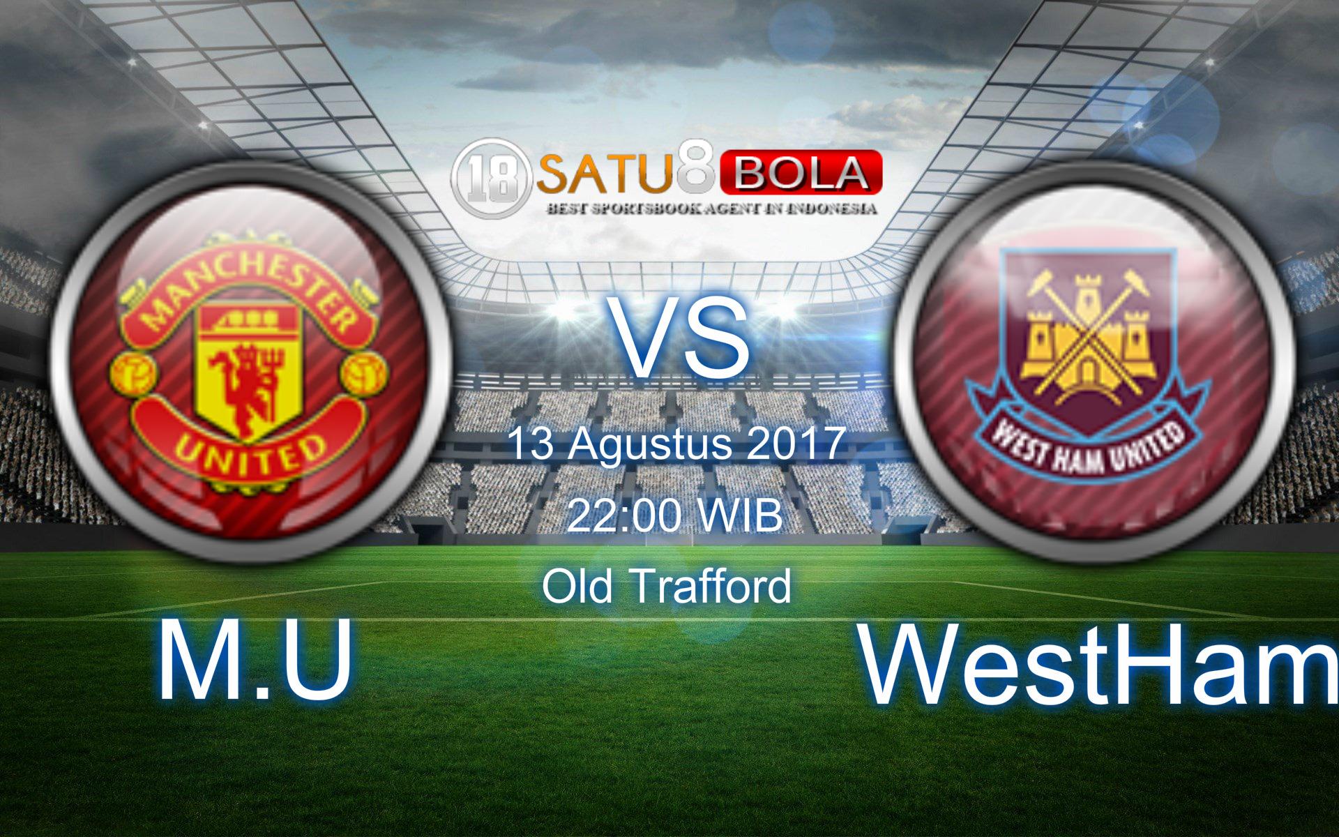 Prediksi Manchester United vs West Ham United 13 Agustus 2017